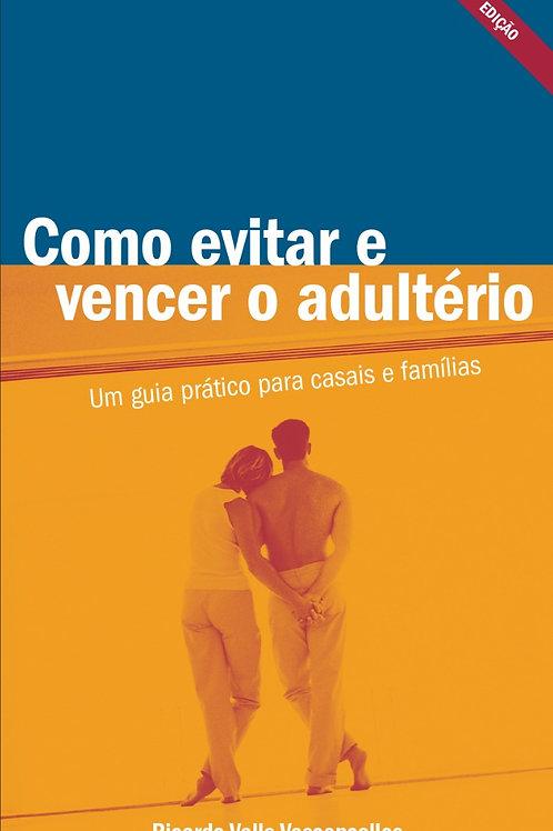 LIVRO - Como evitar e vencer o adultério?