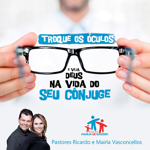 DVD - Troque os óculos e veja Deus na vida do seu cônjuge