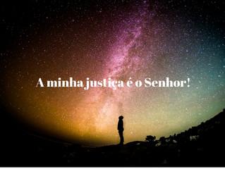 1 de Dezembro - A minha justiça é o Senhor!