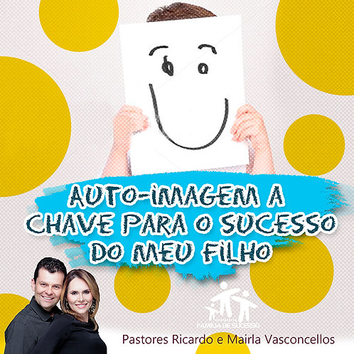 CD - AUTO-IMAGEM, A CHAVE PARA O SUCESSO DO SEU FILHO