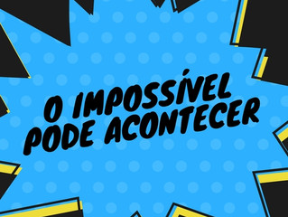 9 de Novembro - O impossível pode acontecer