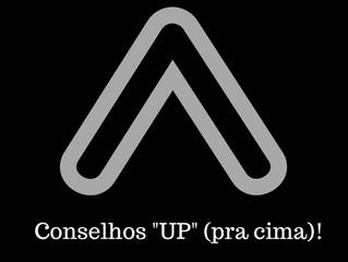 """10 de Dezembro - Conselhos """"UP"""" (pra cima)!"""