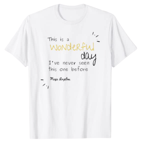This is a Wonderful Day T-Shirt