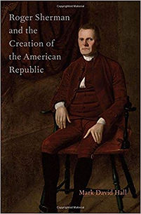 Cover for Roger Sherman and the Creationof the Amerian Republic