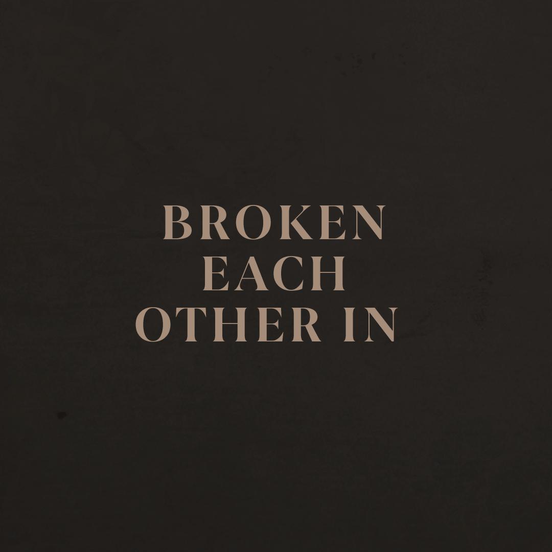 Broken Each Other In