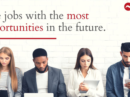 These are the jobs with the most opportunities in the future.