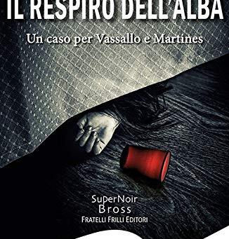 IL RESPIRO DELL'ALBA (Fratelli Frilli editore) poetico noir di Antonella Grandicelli