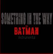 Somethings In The Way