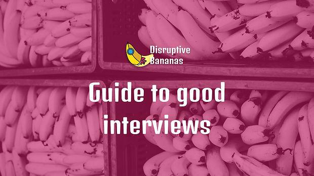 Guide to good interviews screenshot.JPG