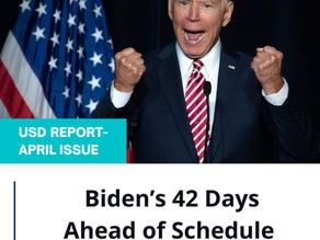 Biden's 42 Days Ahead of Schedule – April USD Report