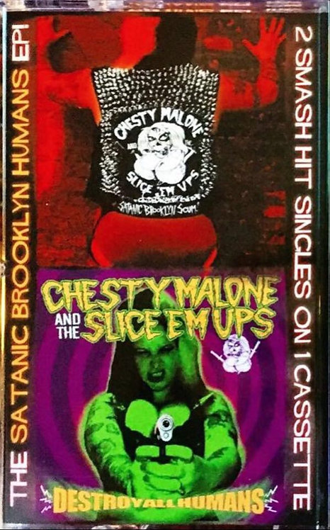 "Chesty Malone & The Slice 'Em Ups - ""The Satanic Brooklyn Humans EP"" - Cassette"