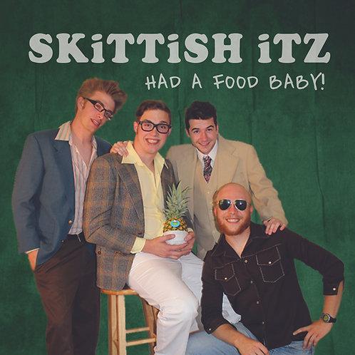 """Skittish Itz - """"Had A Food Baby"""""""