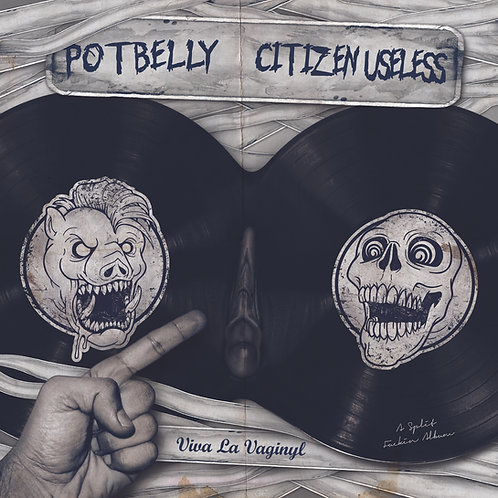 "Potbelly / Citizen Useless ""Viva La Vagynil"" -  7"""