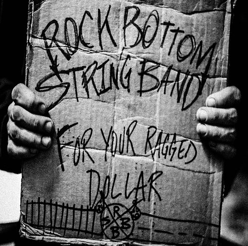 """Rock Bottom String Band - """"For Your Ragged Dollar"""""""