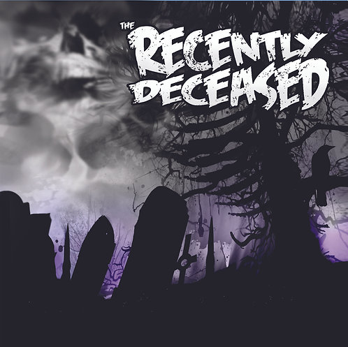 """The Recently Deceased - """"Never Trust The Living"""""""