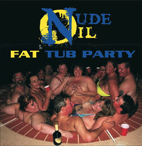 "Nude Oil - ""Fat Tub Party"" - CD"