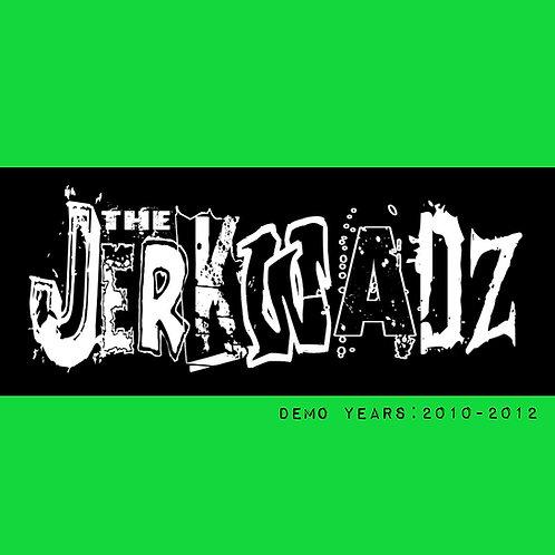 """The Jerkwadz - """"The Demo Years: 2010...""""  CD"""