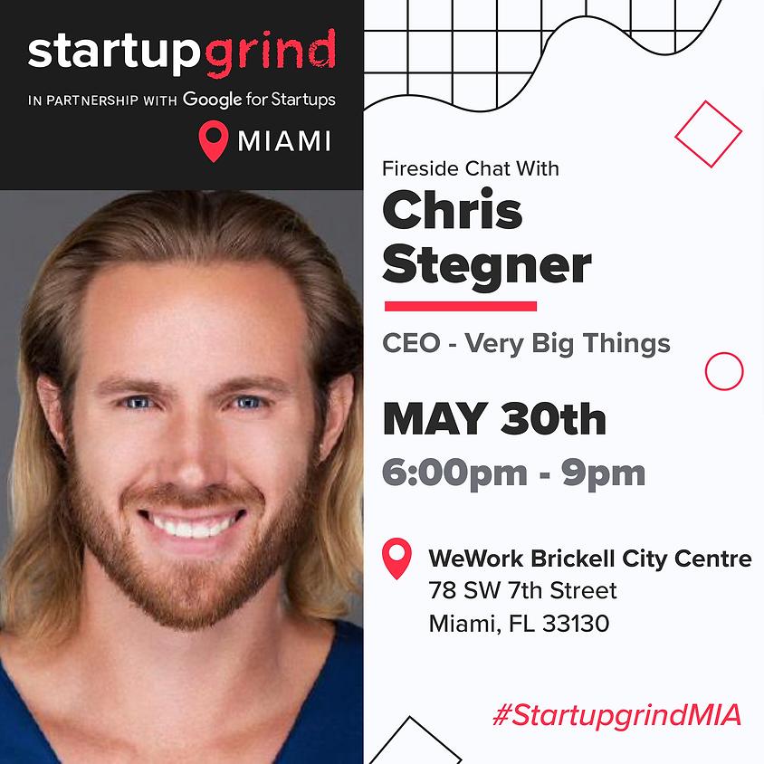 We are Hosting Chris Stegner, Founder & CEO of Very Big Things
