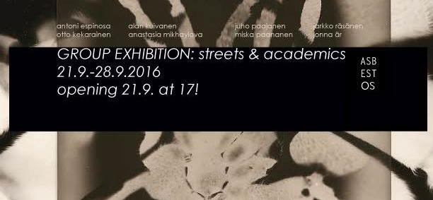 Group exhibition: Streets & Academics  21.9. - 28.9.2016