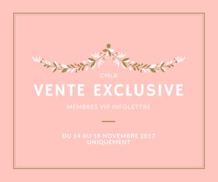 Vente Exclusive - Membre VIP Infolettre