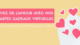 Des cartes cadeaux virtuelles pour partager votre amour!