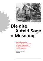 Broschüre über die alte Aufeld-Säge in Mosnang. Im Auftrag von Walter Wohlgensinger