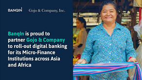 BanqIn is proud to partner Gojo & Company to roll-out digital banking for Micro-Finance Institutions