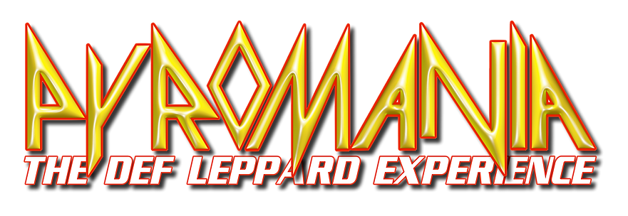 PYROMANIA - The #1 Def Leppard Tribute