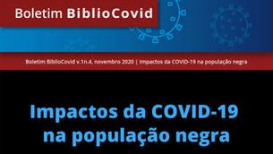 Boletim aborda os impactos da Covid-19 na população negra
