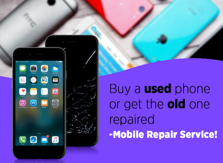 Buy a Used Phone or Get the Old One Repaired - Mobile Repair Service!