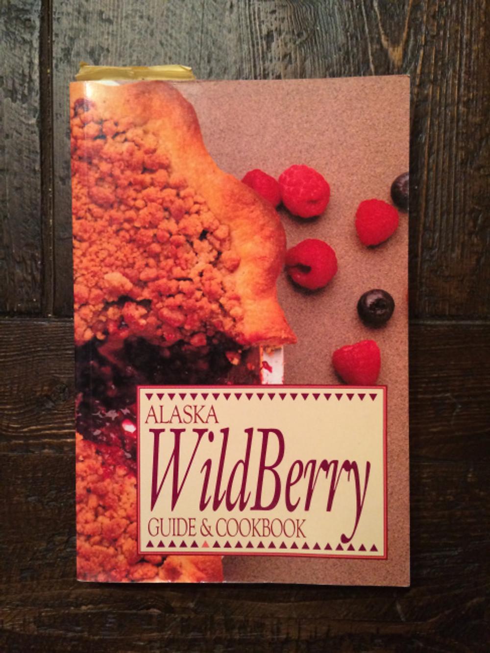Alaska Wild Berry Cookbook