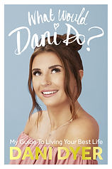 Dani Dyer Autobiography, what would Dani do?
