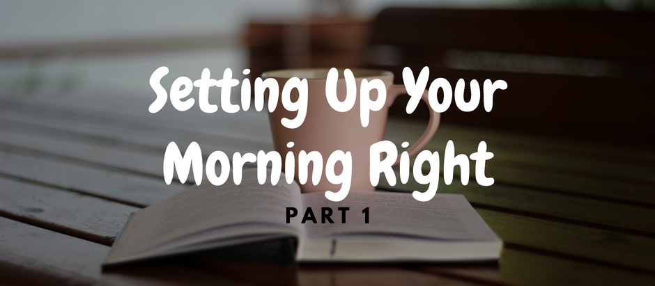 Setting Up Morning Rituals-Part 1/3: But, why?