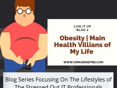 Live IT Up: Part 2: Obesity |Main Villian Of My Story