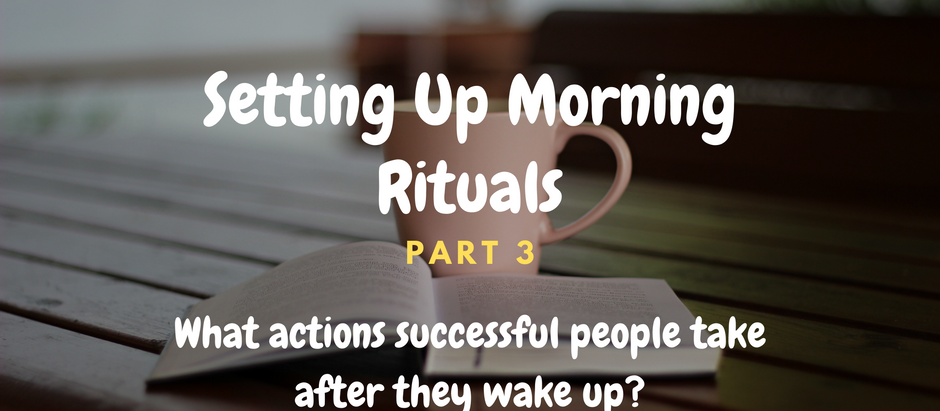 Setting Up Morning Rituals-Part 3/3: Actions Successful People Take
