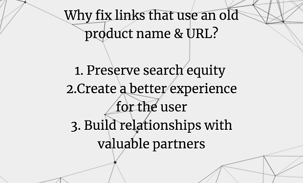 List of benefits: why fix links that use an old product name and URL