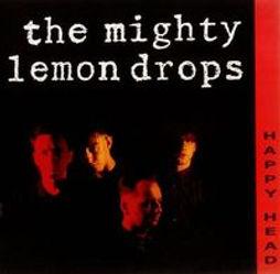 The Mighty Lemon Drops Happy Head