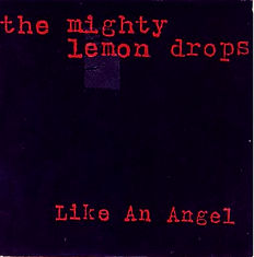 the mighty lemon drops like an angel