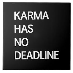 karma as no deadline