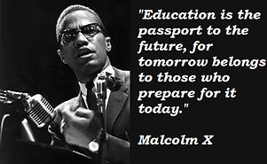 Malcolm X Quotes education is the future