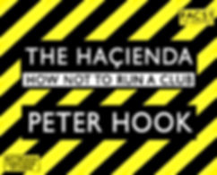 the hacienda how not to run a club peter hook