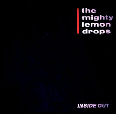 the mighty lemon drops inside out