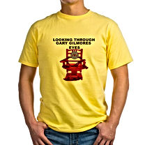 Looking Through Gary Gilmores eyes Classic T-Shirt 6.1 oz. 100% cotton Tagless t-shirt by Hanes Standard fit Machine wash cold