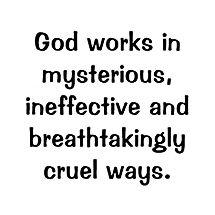 God Works in Cruel Ways
