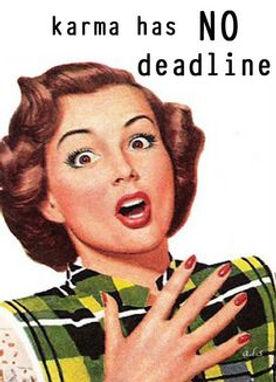 karma has no deadline