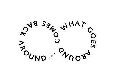 what comes around comes back around