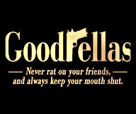 goodfellas never rat on your freinds