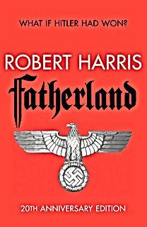 Fatherland Robert Harris what if hitler had won
