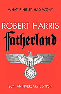 Fatherland Robert Harris what if hitler had won