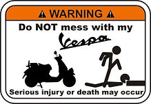 warning do not mess with my vespa